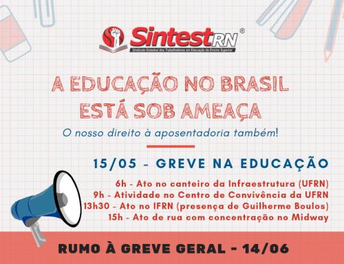 SINTEST/RN CONVOCA CATEGORIA PARA GREVE GERAL DA EDUCAÇÃO NO DIA 15 DE MAIO