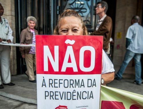 Reforma da Previdência: A luta não acabou!