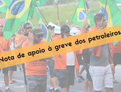 NOTA DE APOIO À GREVE DOS PETROLEIROS