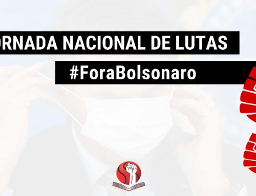 """Jornada Nacional de Lutas pelo """"Fora Bolsonaro"""""""