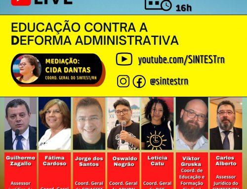 """Sintest/RN realiza live """"Educação Contra a Deforma Administrativa"""""""