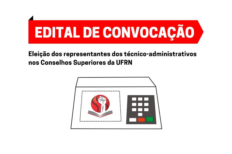 EDITAL DE CONVOCAÇÃO: Eleição dos representantes dos técnico-administrativos nos Conselhos Superiores da UFRN